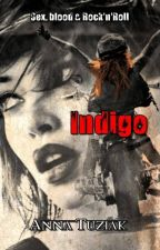 Indigo [Sex, blood & Rock'n'Roll] by AnnaTuziak