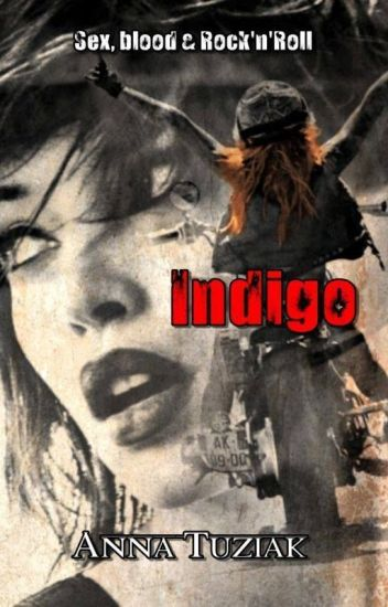 Indigo [Sex, blood & Rock'n'Roll]