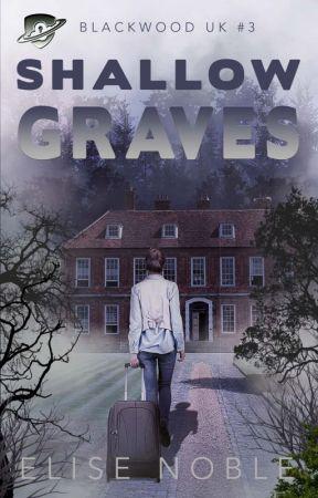 Shallow Graves by EliseNoble