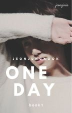 One Day || Jeon Jungkook by jeonginie