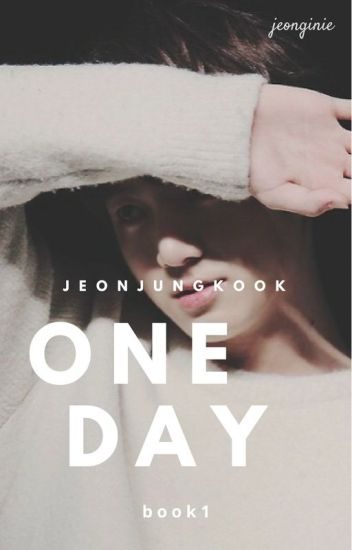 One Day || Jeon Jungkook
