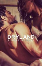 Dryland | ongoing by simonesaidwhat