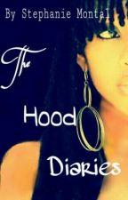 The Hood Diaries by Dope_Steffie