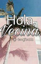 Hola, Vecina. #ROAWARDS2016 by X-Hypophrenia-x