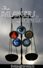 The Balancers of Varielle by livelaughlovelaze