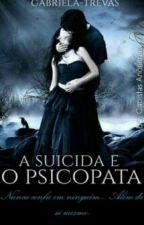 A Suicida E O Psicopata by Gabriela-santos4