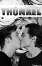 THOMAEL {fanfiction} by feliciiaolsson