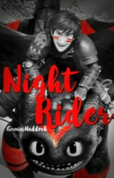 Night Rider [How To Train Your Dragon AU] COMPLETE