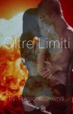 Oltre Limiti by PassioneOltreLimiti