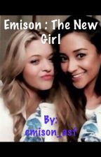 Emison : The new girl  by emison_asf