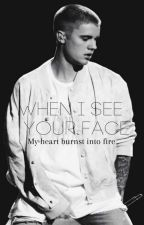 When i see your face... JB Fan Fiction by Edi6STRINGER