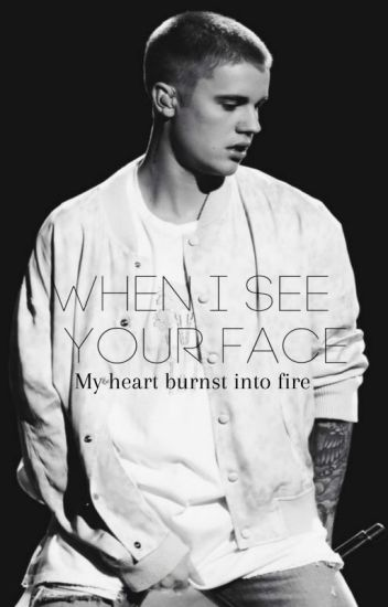When i see your face... JB Fan Fiction