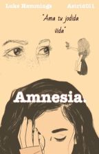 Amnesia ➵ l.h | Terminada  by Astrid0l1