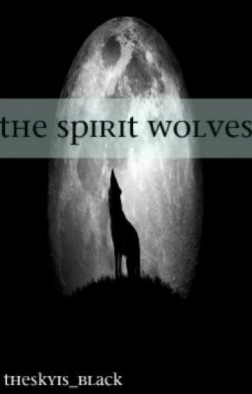 The Spirit Wolves by theskyis_black