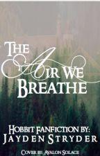 The Air we Breathe by JaydenStryder