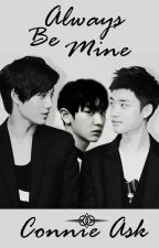 Always Be Mine~Kaisoo by ByunConnie