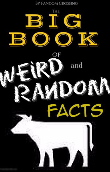 The Big Book of Weird and Random Facts