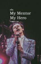 My Mentor My Hero ⚔ Narry by ravishinglynarry