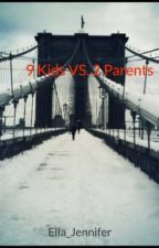 10 Kids VS. 2 Parents by Ella_Jennifer