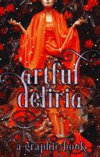 Artful Deliria by ShadowedRain