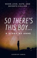So There's This Boy... by anneisawriter