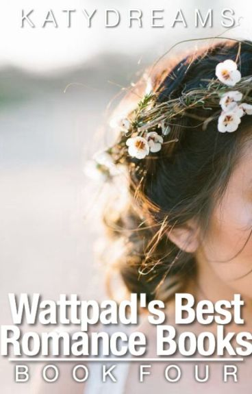 Wattpad's Best Romance Books (Book Four)