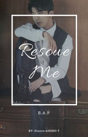 Rescue Me | B.A.P by xeno-t