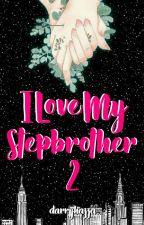 I Love My Stepbrother 2 ✔ by darryhazza