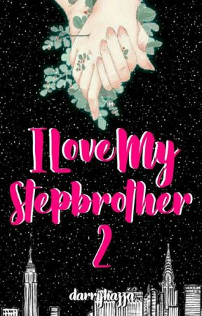 I Love My Step Brother 2 by darryhazza