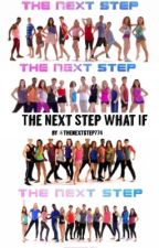 The Next Step What If by thenextstep774
