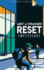 Meet A Stranger: Reset • jicheol by emptyseoul