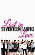 Lost in Love : Seventeen Fanfic by ZenithBlair
