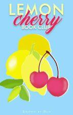 Lemon Cherry Book Club [Closed] by LC_BookClub