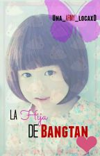 La Hija De Bangtan by Una_ARMY_Loca_xD