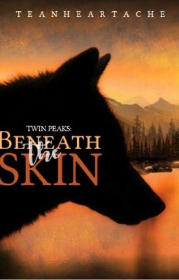 Beneath The Skin (Twin Peaks, #1)
