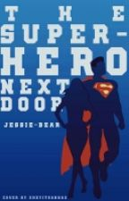 The Superhero Next Door  by jessie-bear