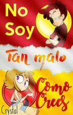 [Editando] No Soy Tan Malo Como Crees (FNAFHS) by Crys-01