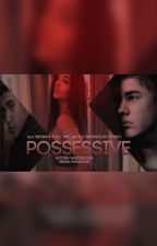 Possessive by themyfanfics