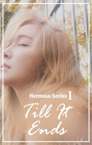 Till It Ends [Hermoso Series]