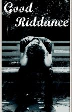 Good Riddance (Billie Joe Armstrong) [#Wattys2016] by StrangeWithTheStars