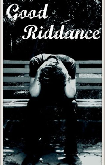 Good Riddance (Billie Joe Armstrong) [#Wattys2016]