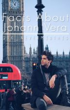 Facts About Johann Vera by idk_nevermindthis