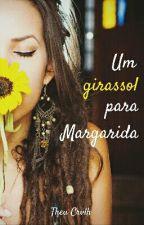 Um girassol para Margarida by TheuCrvlh