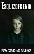 Esquizofrenia by CaobaNuez