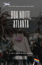 Boa Noite, Atlanta.  by LorennLiwzGregorio