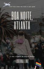 Boa Noite, Atlanta.  by DuaLiwz