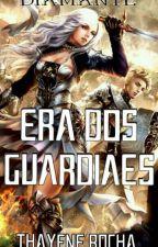 Diamante - Era dos Guardiães  by Thayene1421