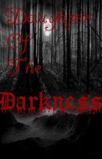 Daughter of the darkness. by LaurenLovesHerDino