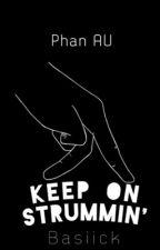 Keep on Strummin'  (Phan AU) by basiick