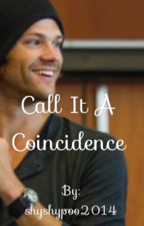 Call it a coincidence  by shyshypoo2014